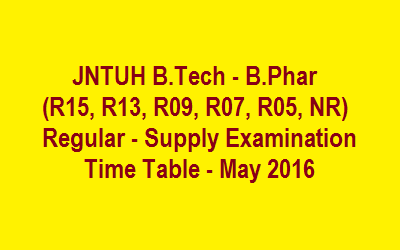 JNTUH B.Tech-B.Pharm Regular And Supply Timetable
